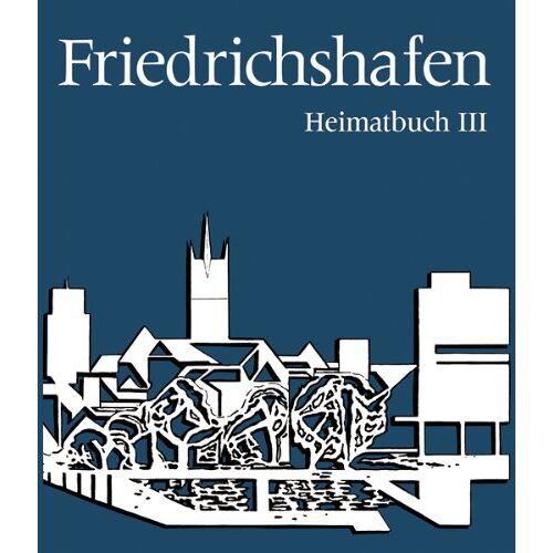 Fritz Maier - Friedrichshafen Heimatbuch 3: III - Preis vom 19.10.2020 04:51:53 h