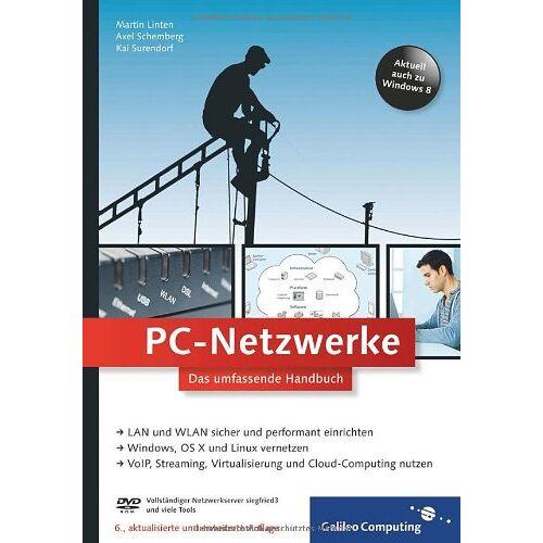 Martin Linten - PC-Netzwerke: LAN und WLAN planen und einrichten, inkl. Virtualisierung, Cloud Computing, IPv6, VoIP - Netzwerke mit Windows, Linux und Mac (Galileo Computing) - Preis vom 11.05.2021 04:49:30 h