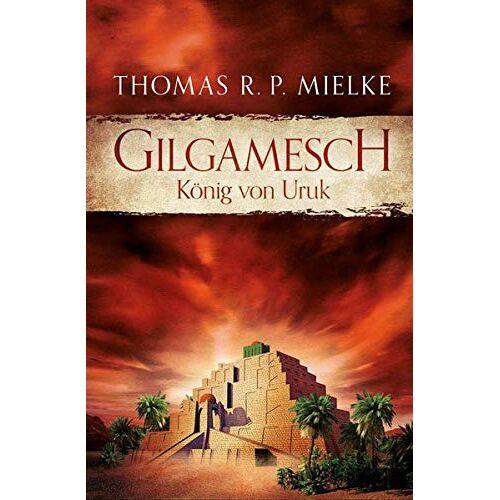 Mielke, Thomas R. P. - Gilgamesch: König von Uruk - Preis vom 12.05.2021 04:50:50 h