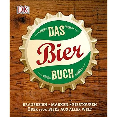 Tim Hampson - Das Bierbuch: Brauereien Marken Biertouren. Über 1700 Biere aus aller Welt - Preis vom 18.04.2021 04:52:10 h