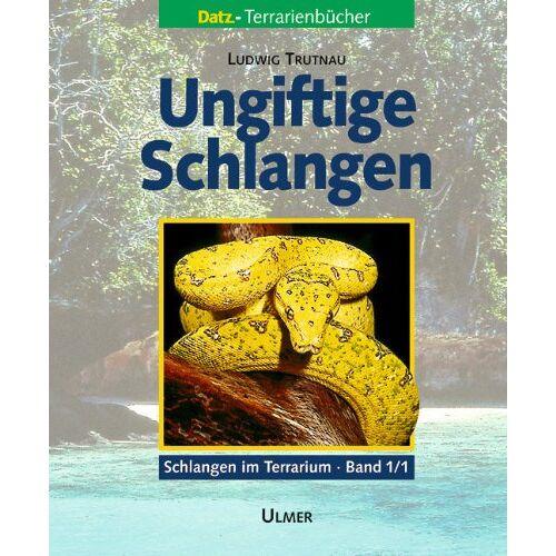 Ludwig Trutnau - Schlangen im Terrarium. Haltung, Pflege und Zucht: Schlangen im Terrarium 1. Ungiftige Schlangen Band 1/1: 2 Bde. - Preis vom 05.09.2020 04:49:05 h