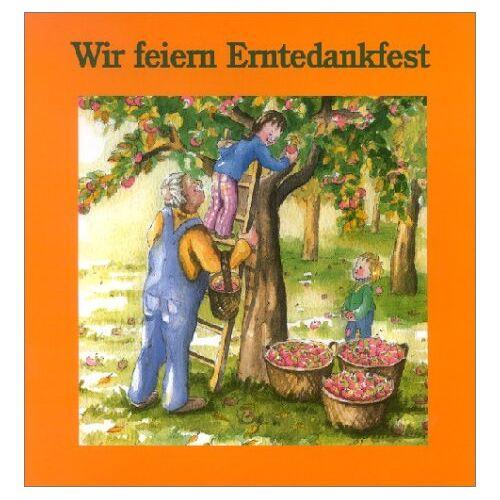 Renate Lüber - Wir feiern Erntedankfest - Preis vom 14.05.2021 04:51:20 h