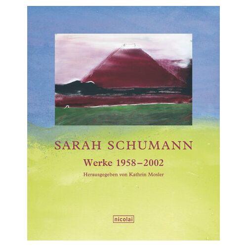 Sarah Schumann - Sarah Schumann. Werke 1958 - 2002 - Preis vom 14.05.2021 04:51:20 h