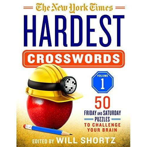 Will Shortz - The New York Times Hardest Crosswords Volume 1: 50 Friday and Saturday Puzzles to Challenge Your Brain - Preis vom 20.10.2020 04:55:35 h