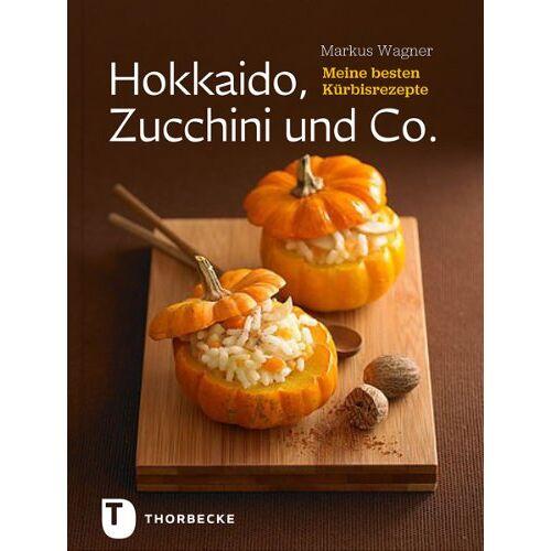 Markus Wagner - Hokkaido, Zucchini und Co. - Meine besten Kürbisrezepte - Preis vom 11.04.2021 04:47:53 h