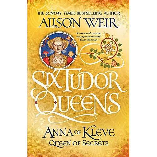 Alison Weir - Six Tudor Queens: Anna of Kleve, Queen of Secrets: Six Tudor Queens 4 - Preis vom 23.01.2021 06:00:26 h