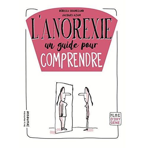 - L'anorexie, un guide pour comprendre - Preis vom 22.10.2020 04:52:23 h
