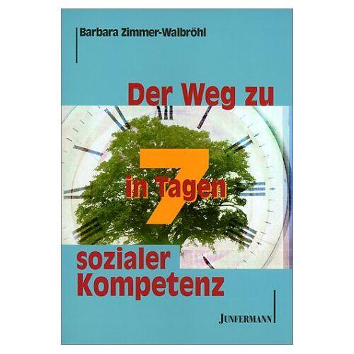 Barbara Zimmer-Walbröhl - Der Weg zu sozialer Kompetenz in 7 Tagen - Preis vom 14.05.2021 04:51:20 h