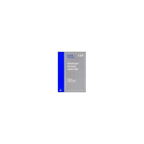 S Petrasch - Hämatologie /Onkologie Update 2002 (Aktuelle Onkologie) - Preis vom 23.10.2020 04:53:05 h