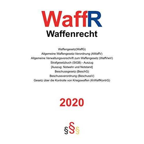 RS Gesetzestexte - WaffR - Waffenrecht 2020: Waffengesetz (WaffG), Allgemeine Waffengesetz-Verordnung (AWaffV), Allgemeine Verwaltungsvorschrift zum Waffengesetz ... Ausbildung, Beruf, Waffensachkunde - Preis vom 14.04.2021 04:53:30 h