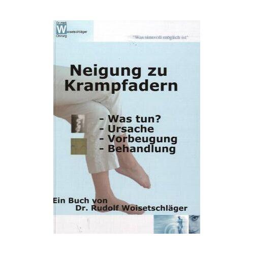 Rudolf Woisetschläger - Neigung zu Krampfadern: Ursache, Vorbeugung, Behandlung - Preis vom 08.04.2021 04:50:19 h