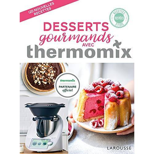 - Desserts gourmands avec Thermomix - Preis vom 05.09.2020 04:49:05 h