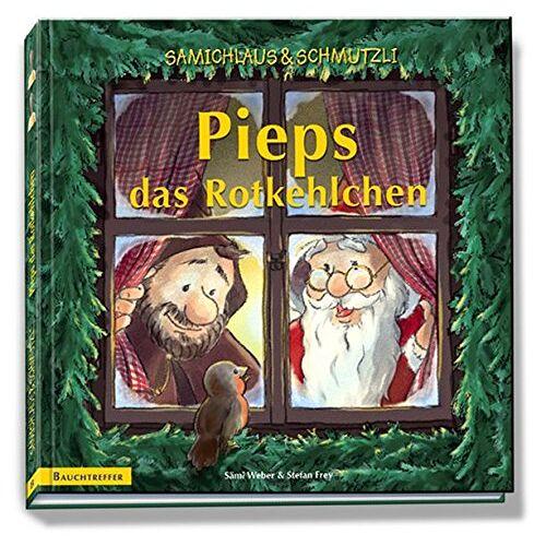 Sämi Weber - Pieps das Rotkehlchen. Buch: Samichlaus & Schmutzli (Samichlaus und Schmutzli) - Preis vom 18.10.2020 04:52:00 h
