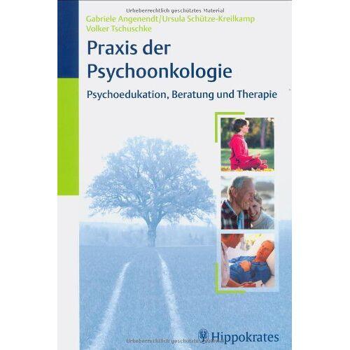Gabriele Angenendt - Praxis der Psychoonkologie: Psychoedukation, Beratung und Therapie - Preis vom 10.05.2021 04:48:42 h