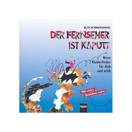 Ruth Schneidewind - Der Fernseher ist kaputt: Neue Kinderlieder für dich und mich - Preis vom 15.01.2021 06:07:28 h