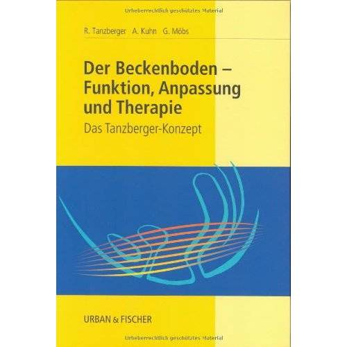 Renate Tanzberger - Der Beckenboden - Funktion, Anpassung und Therapie: Das Tanzberger-Konzept - Preis vom 03.12.2020 05:57:36 h