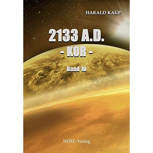 Harald Kaup - 2133 A.D. - Kor -: Band 10 (Neuland Saga) - Preis vom 26.01.2020 05:58:29 h