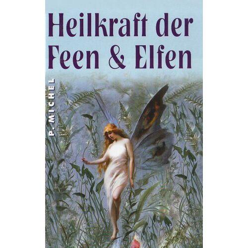 Peter Michel - Heilkraft der Feen und Elfen - Preis vom 15.11.2019 05:57:18 h