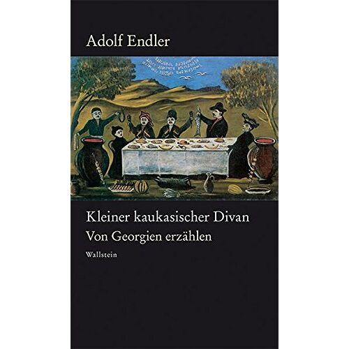 Adolf Endler - Kleiner kaukasischer Divan: Von Georgien erzählen - Preis vom 13.05.2021 04:51:36 h