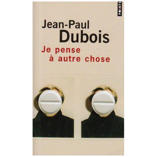 Jean-Paul Dubois - Je Pense à Autre Chose [Dubois Jean-Paul] - Preis vom 20.10.2020 04:55:35 h