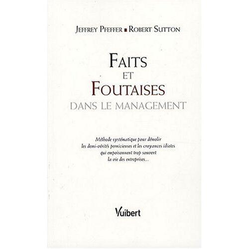 Jeffrey Pfeffer - Faits et foutaises dans le management - Preis vom 21.10.2020 04:49:09 h