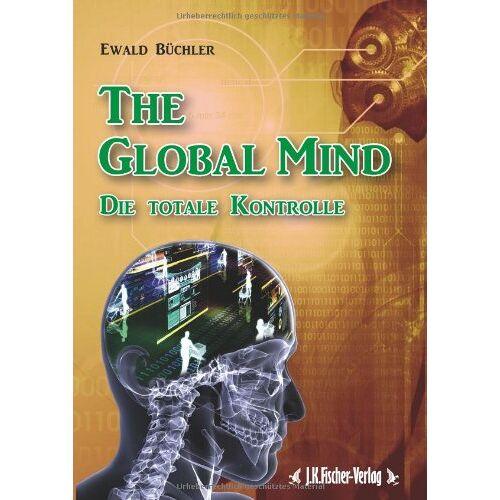 Ewald Büchler - The Global Mind: Die totale Kontrolle - Preis vom 20.10.2020 04:55:35 h