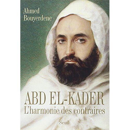 Ahmed Bouyerdene - Abd el-Kader : L'harmonie des contraires - Preis vom 18.04.2021 04:52:10 h