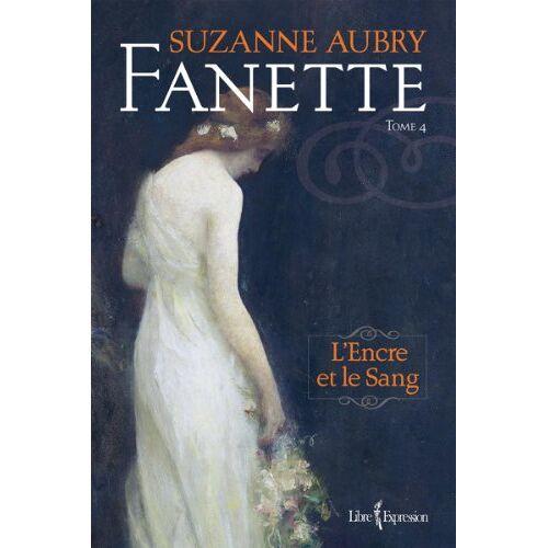 Aubry Suzanne - FANETTE V 04 L'ENCRE ET LE SANG - Preis vom 28.02.2021 06:03:40 h