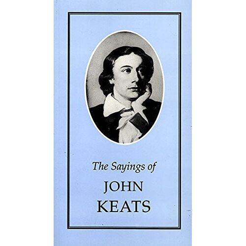John Keats - The Sayings of Keats (Duckworth Sayings Series) - Preis vom 17.01.2021 06:05:38 h