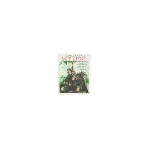 Jane Goodall - Mit Liebe - Preis vom 18.04.2021 04:52:10 h