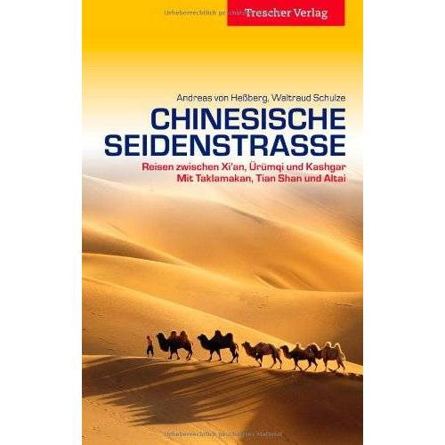 Heßberg, Andreas von - Chinesische Seidenstraße: Reisen zwischen Xi'an, Ürümqi, und Kashgar. Mit Taklamakan, Tian Shan und Altai. - Preis vom 20.10.2020 04:55:35 h