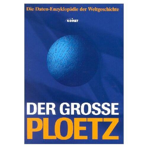 Carl Ploetz - Der grosse Ploetz. Die repräsentative Weltgeschichte mit über 100.000 Informationen, Daten und Fakten - Preis vom 26.01.2020 05:58:29 h