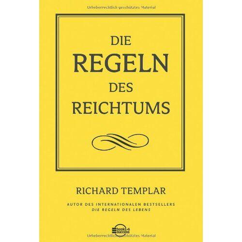 Richard Templar - Die Regeln des Reichtums - Preis vom 18.04.2021 04:52:10 h