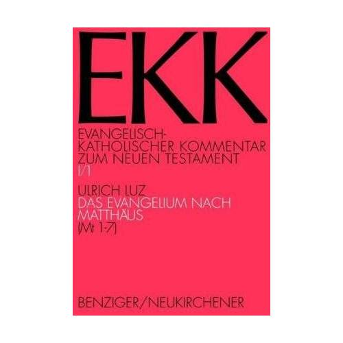 Ulrich Luz - Evangelisch-Katholischer Kommentar zum Neuen Testament, EKK, Bd.1/1 Das Evangelium nach Matthäus - Preis vom 31.03.2020 04:56:10 h