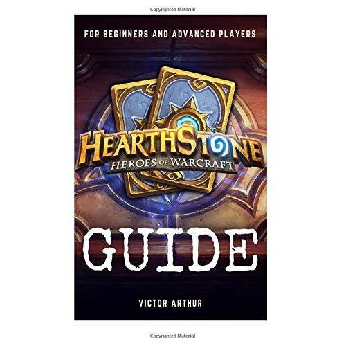Victor Arthur - Hearthstone Guide For Beginner And Advanced Players: How to Become the Best Player and Achieve Rank Legend - Preis vom 21.04.2021 04:48:01 h