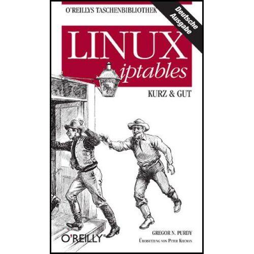 Purdy, Gregor N. - Linux iptables - kurz & gut - Preis vom 05.09.2020 04:49:05 h