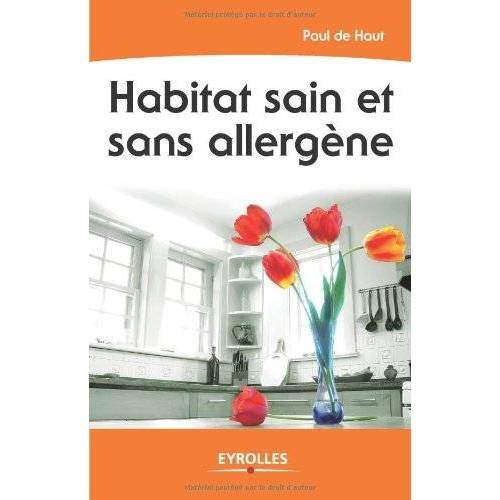 Haut, Paul de - Habitat sain et sans allergène - Preis vom 02.12.2020 06:00:01 h