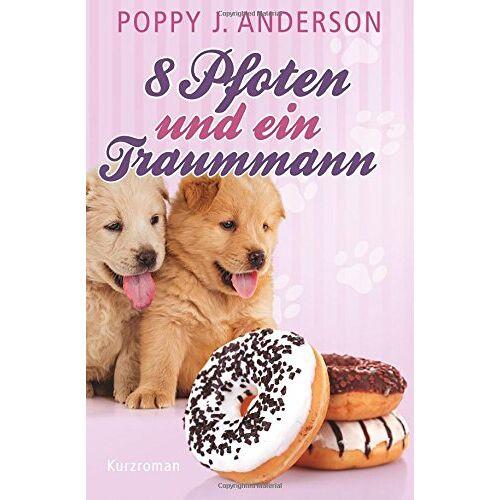 Anderson, Poppy J. - 8 Pfoten und ein Traummann - Preis vom 16.04.2021 04:54:32 h