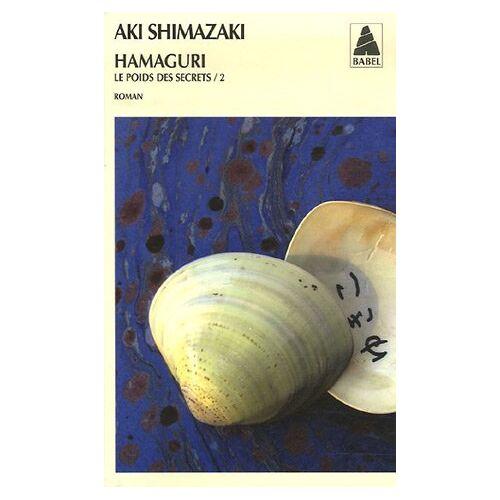 Aki Shimazaki - Hamaguri / Le Poids DES Secrets 2 - Preis vom 10.04.2021 04:53:14 h