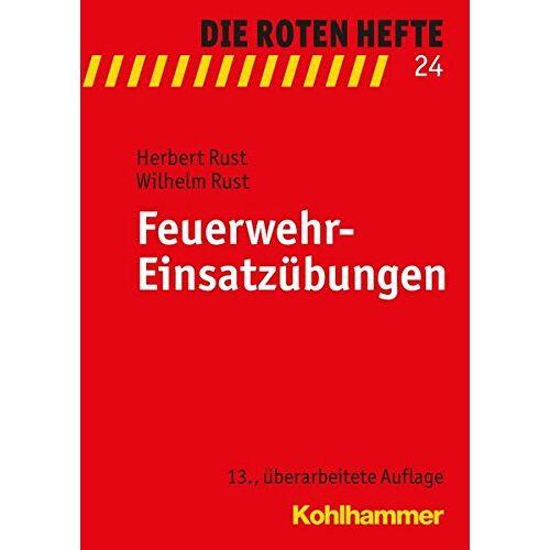 Herbert Rust - Feuerwehr-Einsatzübungen (Die Roten Hefte, Bd. 24) - Preis vom 21.10.2020 04:49:09 h