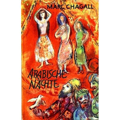 Marc Chagall - Arabische Nächte. 26 Lithographien zu 1001 Nacht - Preis vom 15.06.2019 04:47:26 h