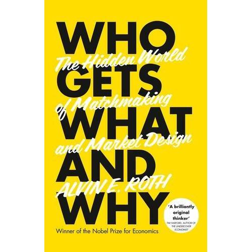 Alvin Roth - Who Gets What - and Why: The Hidden World of Matchmaking and Market Design - Preis vom 25.02.2021 06:08:03 h