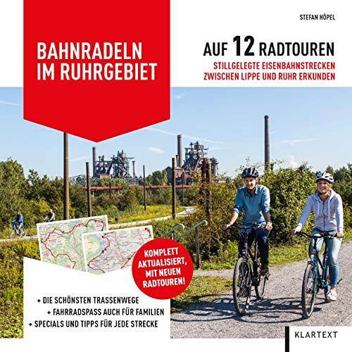 Stefan Höpel - Bahnradeln im Ruhrgebiet: Auf 12 Radtouren stillgelegte Eisenbahnstrecken zwischen Lippe und Ruhr erkunden - Preis vom 25.02.2021 06:08:03 h