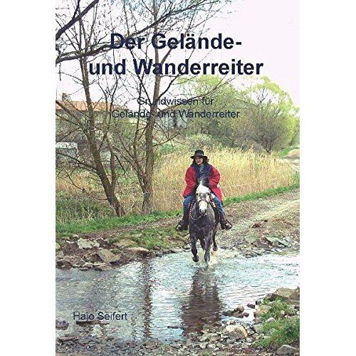 Hajo Seifert - Der Gelände- und Wanderreiter: Grundwissen für Gelände- und Wanderreiter - Preis vom 23.01.2021 06:00:26 h