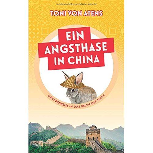 Toni von Atens - Ein Angsthase in China: Gruppenreise in das Reich der Mitte - Preis vom 15.05.2021 04:43:31 h