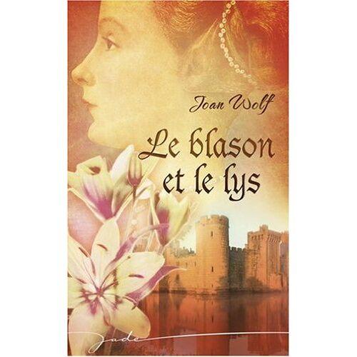 Joan Wolf - Le blason et le lys - Preis vom 01.07.2020 05:02:19 h