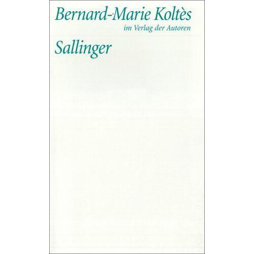 Bernard-Marie Koltès - Sallinger - Preis vom 20.10.2020 04:55:35 h