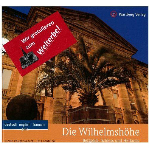 Jörg Lantelmé - Die Wilhelmshöhe - Bergpark, Schloss und Herkules - Preis vom 03.05.2021 04:57:00 h