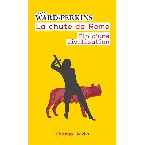 - La chute de Rome : Fin d'une civilisation - Preis vom 06.05.2021 04:54:26 h