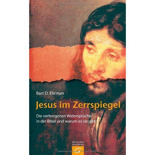 Ehrman, Bart D. - Jesus im Zerrspiegel: Die verborgenen Widersprüche in der Bibel und warum es sie gibt - Preis vom 21.10.2020 04:49:09 h